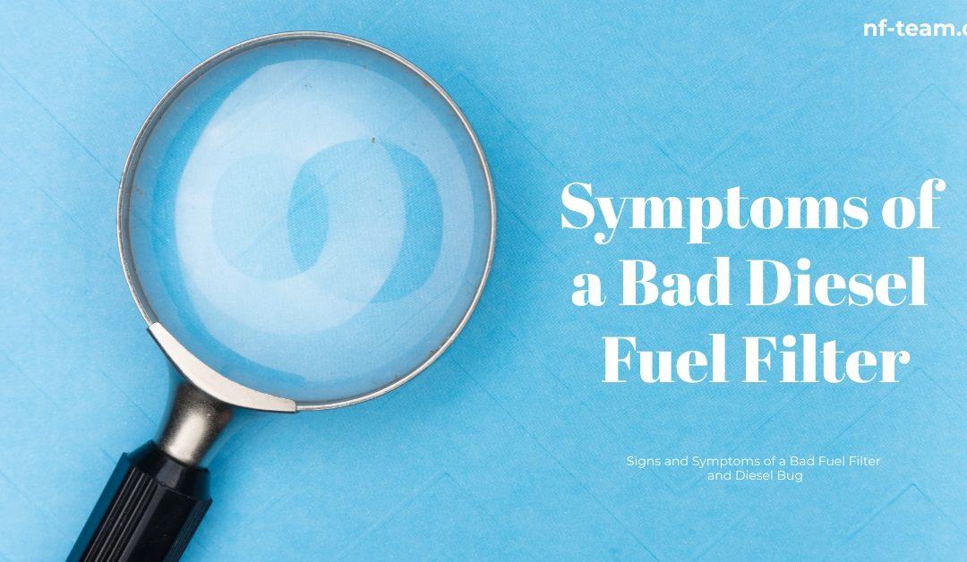 Symptoms of a Bad Diesel Fuel Filter